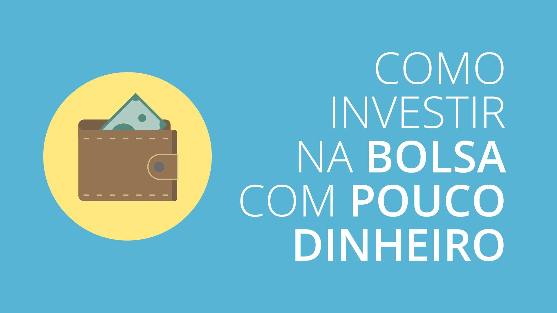 uma imagem sobre investir na bolsa com pouco dinheiro